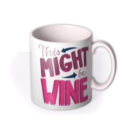 Funny mug - this might be wine