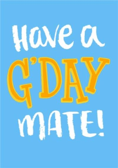 Have A G'Day Mate Personalised Happy Birthday Card