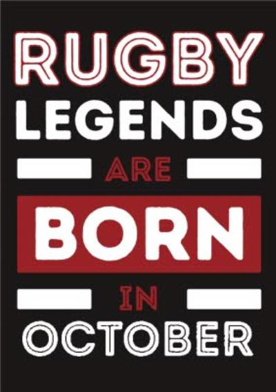 Legends are born in October Birthday Card