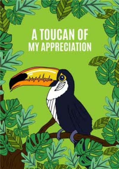 Illustration A Toucan Of My Appreciation Card