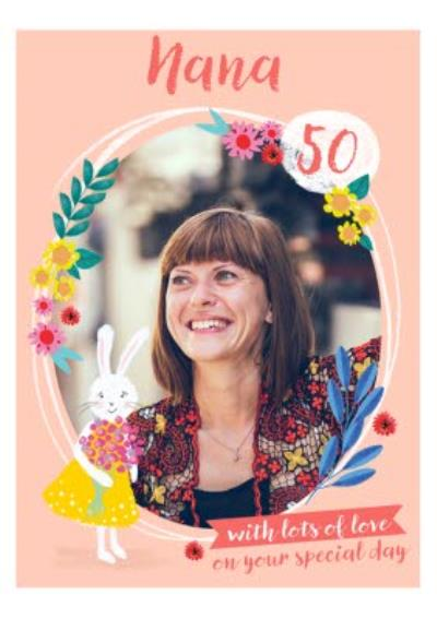 Illustrated Rabbit Floral Photo Upload Nana 50th Birthday Card