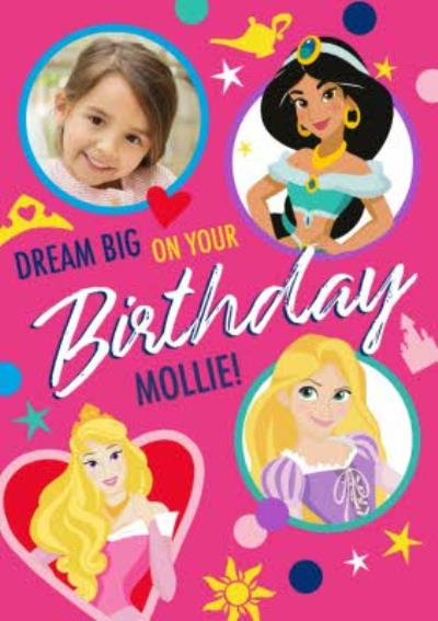 Disney Princesses Dream Big on your Birthday Photo Upload Card