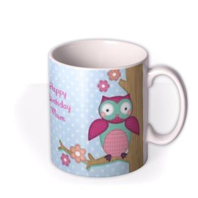 Happy Birthday Mum Owl Photo Upload Mug