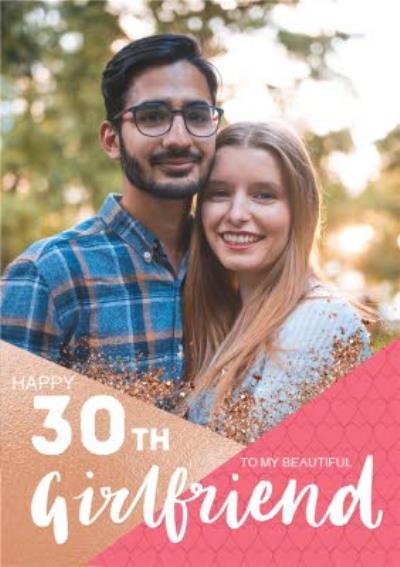 Photo Upload 30th Birthday Card To my beautiful Girlfriend