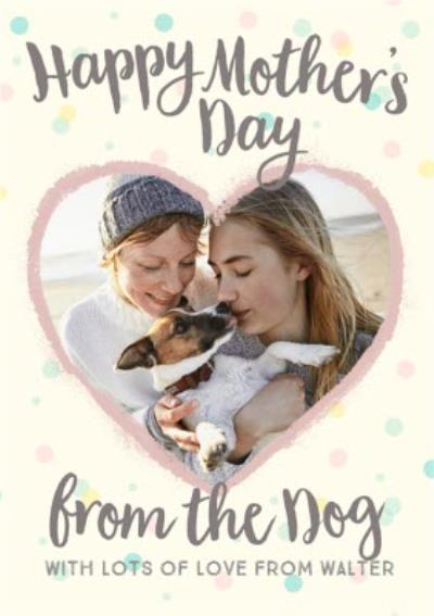 Mother's Day Card - from the dog - photo upload card