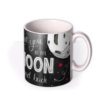 Valentine's Day Love You To The Moon And Back Photo Upload Mug