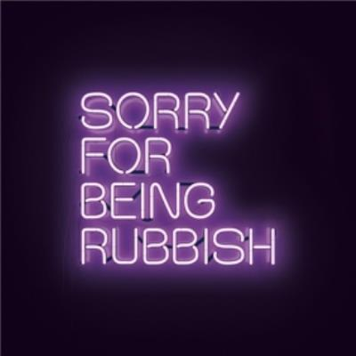 Modern Typographical Sorry For Being Rubbish Card
