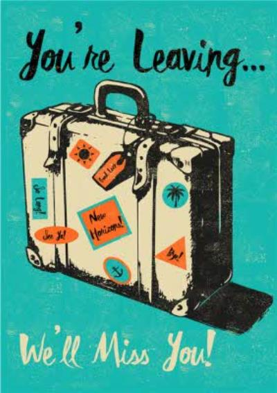 Suitcase We'll Miss You Leaving Card