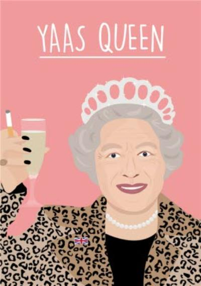 Yaas Queen Modern Funny Birthday Card