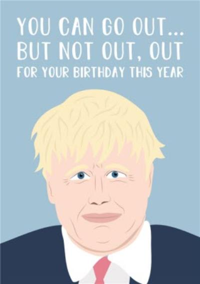 Modern Funny You Can Go Out But Not Out Out For Your Birthday This Year Card