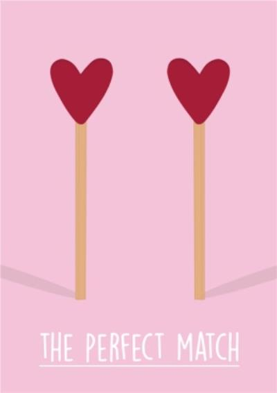 The perfect Match Heart Matchsticks Valentines Day Card