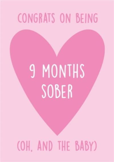 Congratulations On Being 9 Months Sober Baby Card