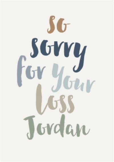 Typographic So Sorry For Your Loss Card