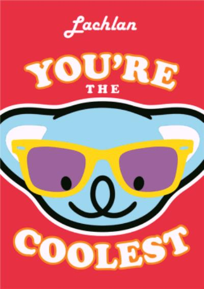Koala You're The Coolest Happy Birthday Card
