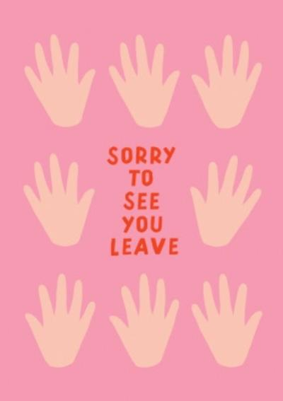Sorry To See You Leave Waving Hands Card