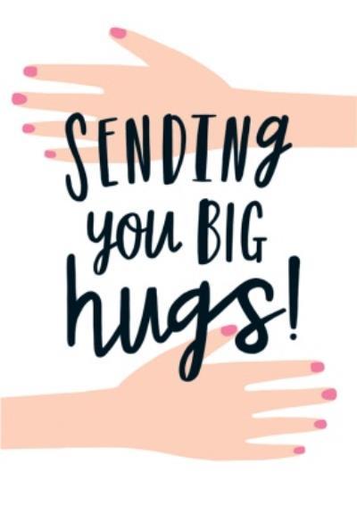 Sending You Big Hugs Typographic Card