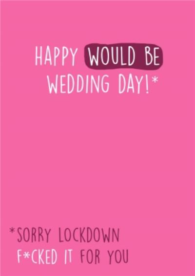 Happy Would Be Wedding Day Card