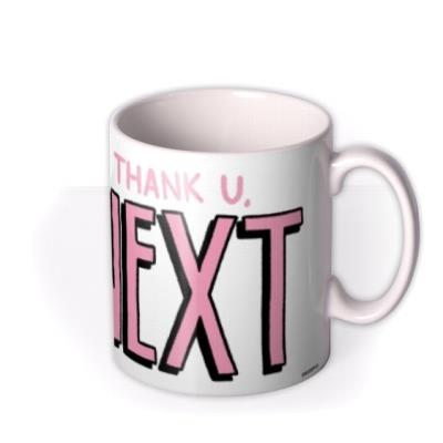 Ariana Grande Thank You Next Birthday Mug