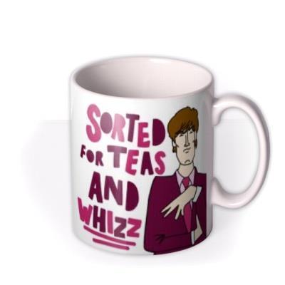 Sorted For Teas And Whizz Mug