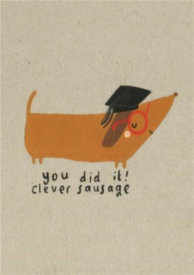 Cute You Did It Clever Sausage Graduation Card