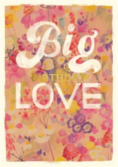 Floral Big Birthday Love Birthday Card