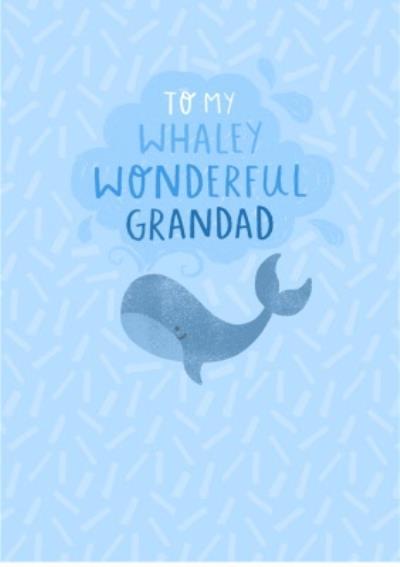 To My Whaley Wonderful Grandad Card