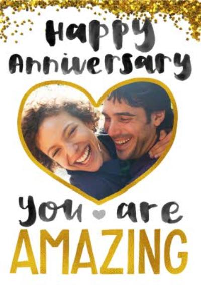 Metallic Gold Glitter You Are Amazing Happy Anniversary Photo Card