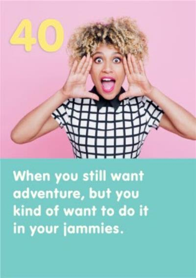 Seeking Out Adventure In Your Jammies Photo Upload 40th Birthday Card