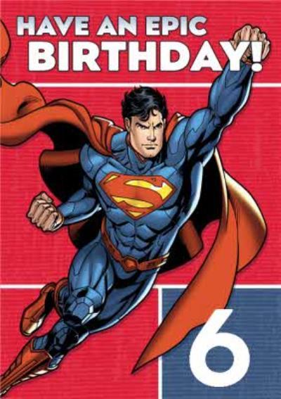 Dc Comics Superman Have An Epic 6Th Birthday Card