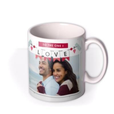 To The One I Love Photo Upload Valentine's Mug