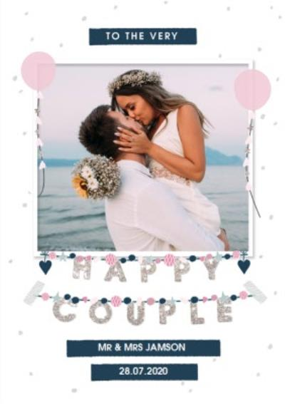 To The Very Happy Couple Modern Photo Upload Wedding Card