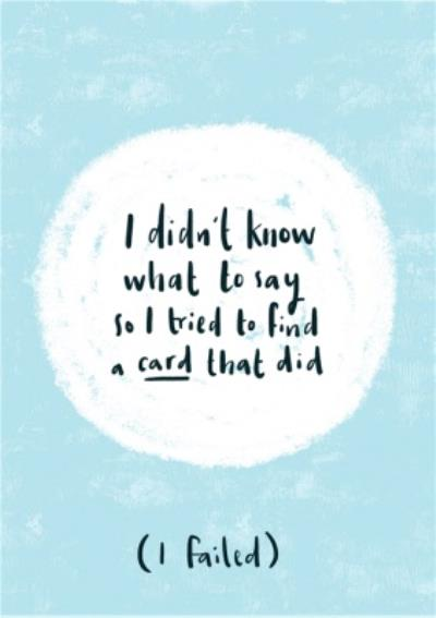 Didnt Know What To Say Sympathy Postcard