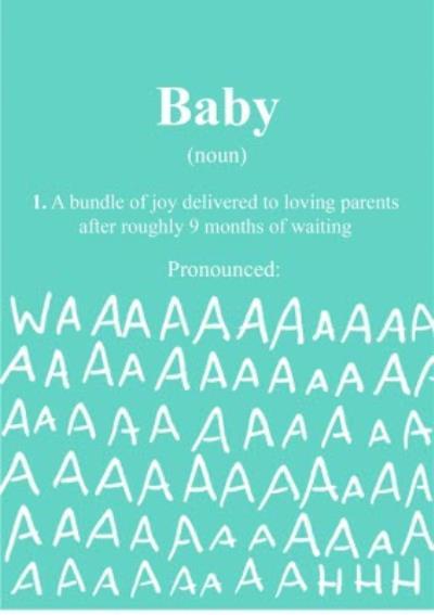 New Baby - Humour Quotes - Baby pronounced: WAAAHHH