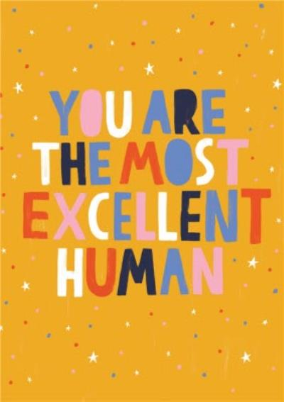 Excellent Human Friendship Card