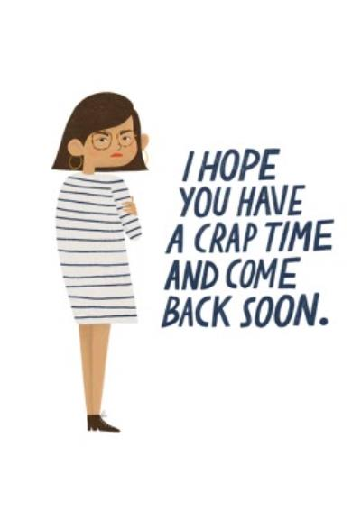 I Hope You Have a Crap Time Card