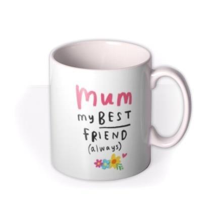 Floral Photo upload Mug for Mum My Best Friend Always