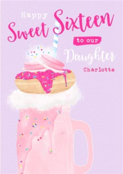 Happy Sweet Sixteen to our Daughter Birthday Card