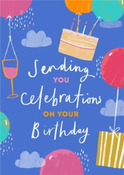 Sending you Celebration On your Birthday Virtual Birthday Card