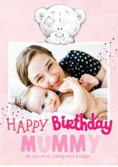 Cute Tiny Tatty Teddy Mummy Photo upload Birthday Card