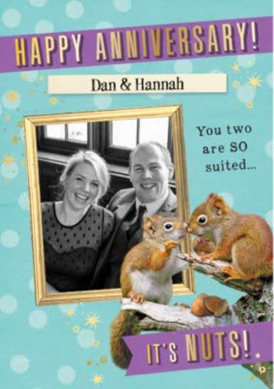 You Two Are So Suited It's Nuts Personalised Photo Upload Happy Anniversary Card