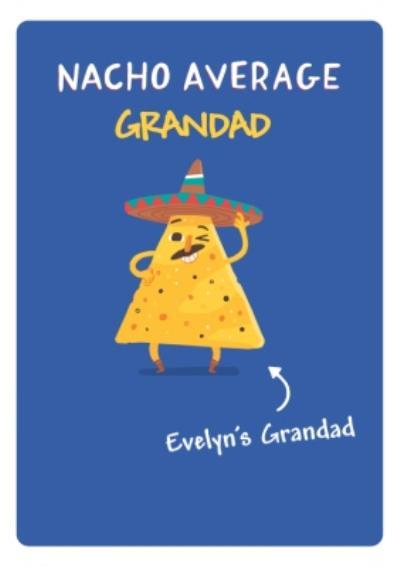 Nacho average Grandad - Evelyns Grandad