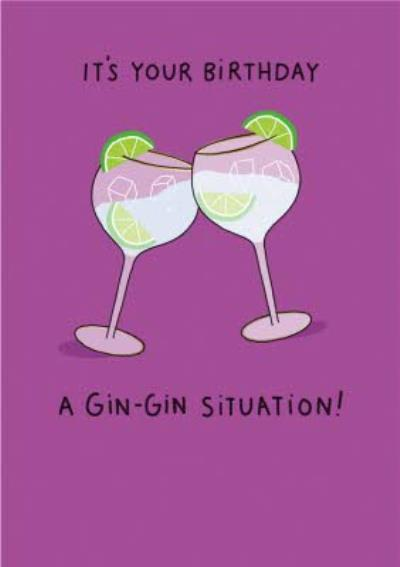 Its Your Birthday A Gin Gin Situation Card