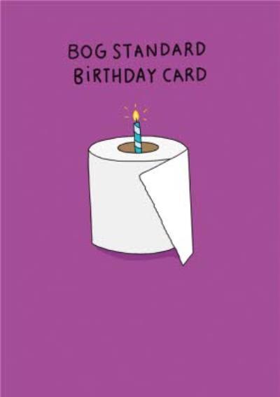 Bog Standard Birthday Card