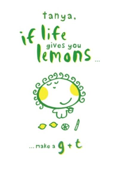 If Life Gives You Lemons Make A G And T Personalised Happy Birthday Card