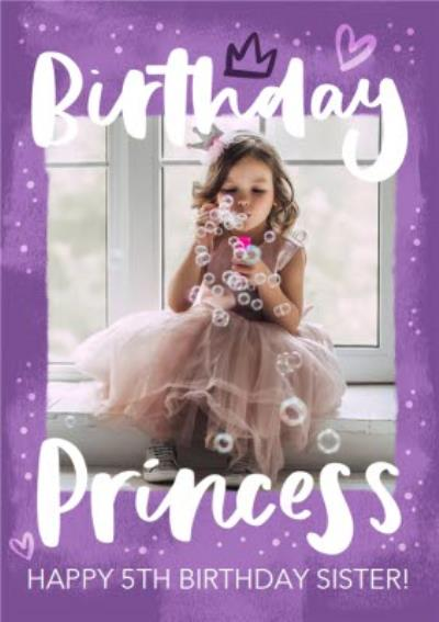 Birthday Princess Photo Upload Sister Card