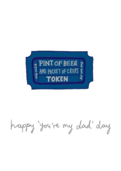 Beer Token You're My Dad Funny Father's Day Card
