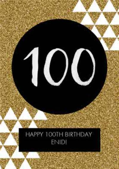 Sparkle And White Triangles Personalised Happy 100th Birthday Card