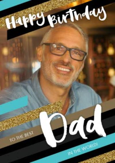 Glittered Stripes Happy Birthday Dad Photo Card