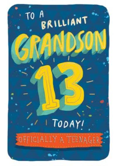 To A Brilliant Grandson 13 Today Officially A Teenager Card