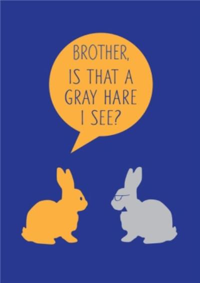 Funny Birthday Card -  is that a gray hare I see?